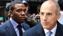 Ray Rice -- Breaking Silence to Matt Lauer ... On 'Today' Show Sit-Down