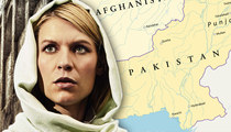 'Homeland' -- Pakistan Is Pissed ... Don't Give Us the Kim Jong-Un Treatment