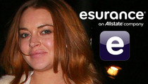 Lindsay Lohan -- I'm the Queen of Car Crashes ... So I'm Selling Insurance!