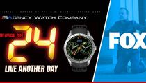'24' -- Watch Company Sues Fox ... You Really Ticked Us off!