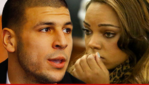 Aaron Hernandez's Fiancee -- Judge Grants Immunity ... In Exchange for Testimony