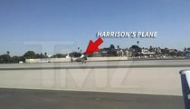 Harrison Ford -- VIDEO Of Takeoff ... 40 Seconds Before Crash