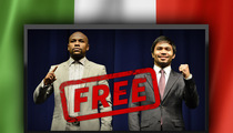 Mayweather vs. Pacquiao -- IT PAYS TO BE MEXICAN ... Whole Country Gets Fight for Free!