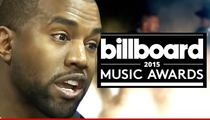 Billboard Music Awards -- 'He's Kanye! What Are We Supposed to Do?'