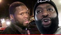 50 Cent Sues Rick Ross -- Baby Mama's Sex Tape Was Released by YOU, Not Me
