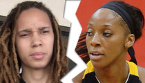 Brittney Griner -- OUR MARRIAGE IS OVER ... Files for Annulment (Update)