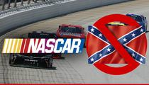 NASCAR -- Confederate Flag Can't Ride With Us ... We Banned It A Long Time Ago