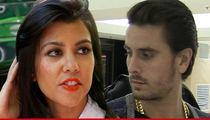 Kourtney Kardashian -- DUMPS SCOTT DISICK ... 'He Chose Partying'