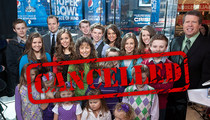 '19 Kids and Counting' -- TLC Pulls the Plug on the Duggars