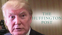 Donald Trump  -- Huffington Post Refuses to Acknowledge Candidacy