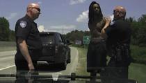Jordan Hill -- Full Arrest Video ... 'You're Driving Like An Idiot' (VIDEO)
