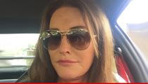 Caitlyn Jenner -- One Thing Hasn't Changed ... I Still Only Like Girls!