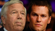 Robert Kraft -- Tom Brady Is Greatest Human Ever ... And Classy