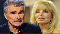 Burt Reynolds -- Loni Anderson Got Her Last Dime From Me