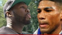 Boxing Star to 50 Cent -- YOU FAILED ME ... Let Me Out of My Damn Contract