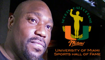 "Warren Sapp -- Still In Miami Hall Of Fame ... ""He's Part Of Our Family"""