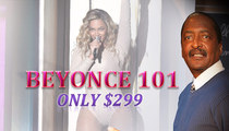 Mathew Knowles -- You Can Be Beyonce ... For The Low Price of $299