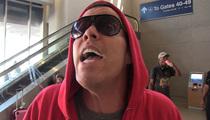 Steve-O -- Will Do Jail Time For Crane Stunt (VIDEO)