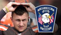 Johnny Manziel -- We Did NOT Cut Him a Break ... Police Chief Says