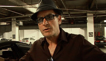 Charlie Sheen -- Advisers Warned DON'T Do Interview ... You'll Go Broke