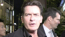 Charlie Sheen -- Sex Partners Threaten ... You Stop Paying, You're Screwed