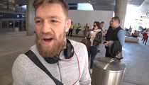 UFC Champ Conor McGregor -- Shut Your Fat Mouth, Donald Trump ... Ronda Rousey Will Be Back