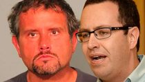 Jared Fogle -- Prosecutors Want Cohort Russell Taylor Behind Bars ... for 35 Years