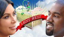 Kim and Kanye -- Our Kid's a Saint!!!