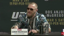 Conor McGregor -- Still Pissed at Floyd .. 'People Buried in the Desert for Less Than That' (VIDEO)