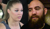 Ronda Rousey's BF -- 'I'm Glad I Could Be There For Her'