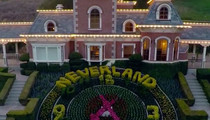 Neverland Ranch -- It Can Be Yours ... For $100 Million