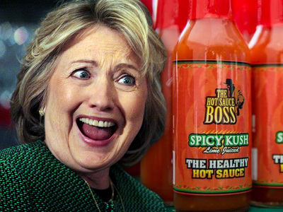 Hillary Clinton -- Now My Staff's Dripping in Hot Sauce!