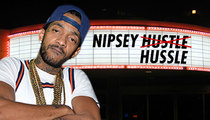 Nipsey Hussle -- Spell My Name Right Or There's No Show