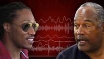 Future -- Drops O.J. Murder Song ... Did He Just Threaten Russell Wilson? (AUDIO)
