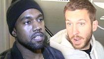 Calvin Harris -- No Kanye Collab ... I Don't Need the Taylor Swift Backlash