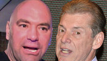 Dana White -- Vince McMahon's a 'F***ing Maniac' ... But I Respect Him
