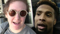 Lena Dunham -- I Love Odell Beckham ... Even If He Doesn't Wanna Bang Me