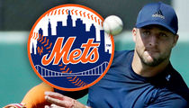 Tim Tebow -- Holy Met-rimony ... Signs Minor League Deal with Team
