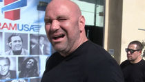 Dana White -- McGregor Ain't Fighting Mayweather ... They Don't REALLY Wanna Fight (VIDEO)