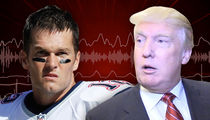 Tom Brady -- Trump's My Boy ... But I Don't Wanna Be a Distraction (AUDIO)