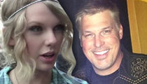 Taylor Swift -- My Groping Pics Will Get People Off ... Don't Release Them!