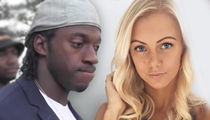 RG3's Girlfriend -- Stadium Valet Stole Our Money ... During Browns Game