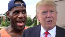 LeBron James Zings Donald Trump ... 'Goofy Votes' Got Him Elected (VIDEO)