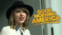 Taylor Swift Not Doing Mysterious 'Good Morning America' Gig