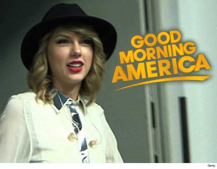 Good Morning America Gossip : Taylor swift not doing mysterious good morning america