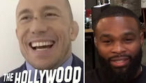 UFC's Tyron Woodley Calls Out GSP to His Face, 'Fight Me Already'