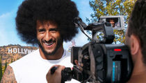Colin Kaepernick Is a Wanted Man ... In Hollywood