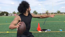Colin Kaepernick Ripping Passes In Houston, 'Training Every Day'